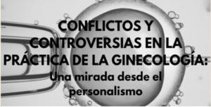 Curso Bioética UFV «Controversias y conflictos en la práctica de la Ginecología»
