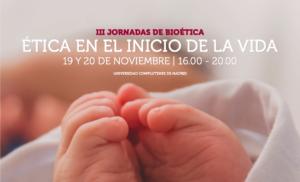 III Jornadas de Bioética Ápex «Ética en el inicio de la vida»